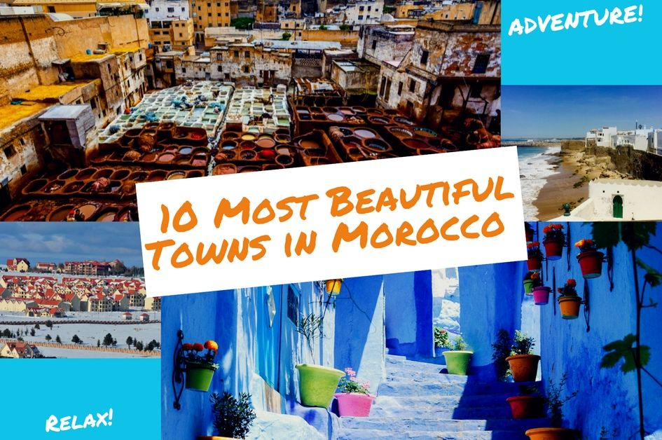 The 10 Most Beautiful Towns in Morocco